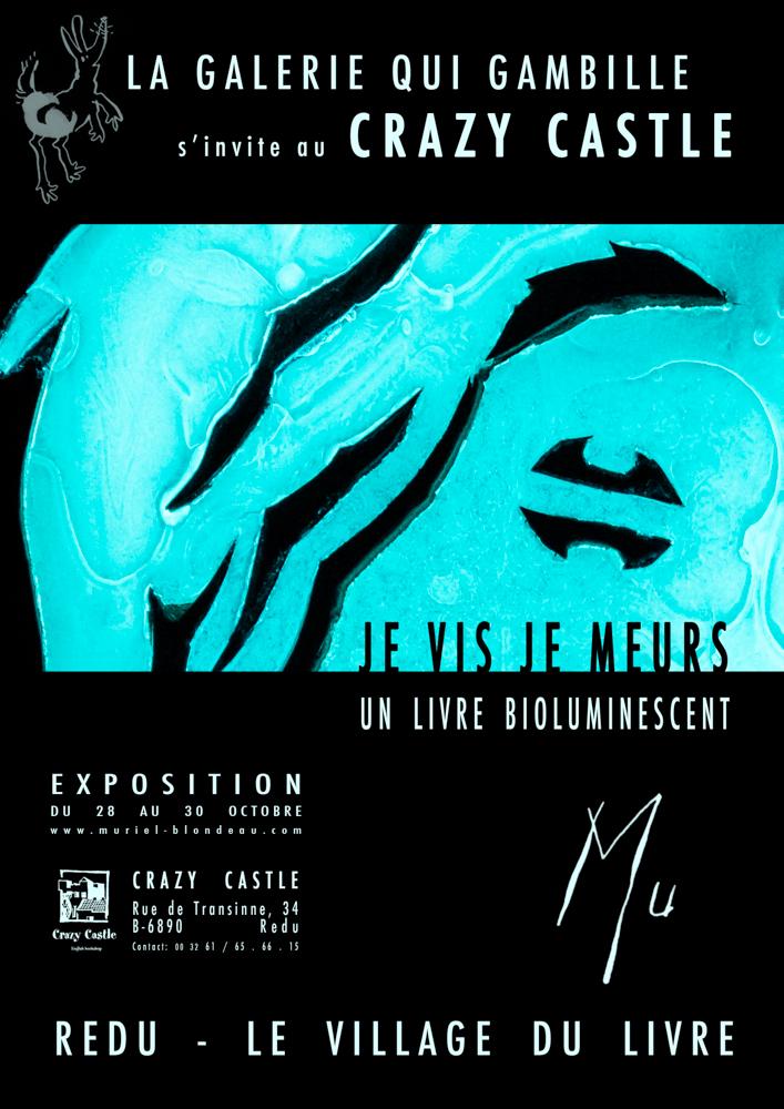 la galerie qui gambille Mu Crazy Castle art bioluminescent Muriel Blondeau Redu exposition