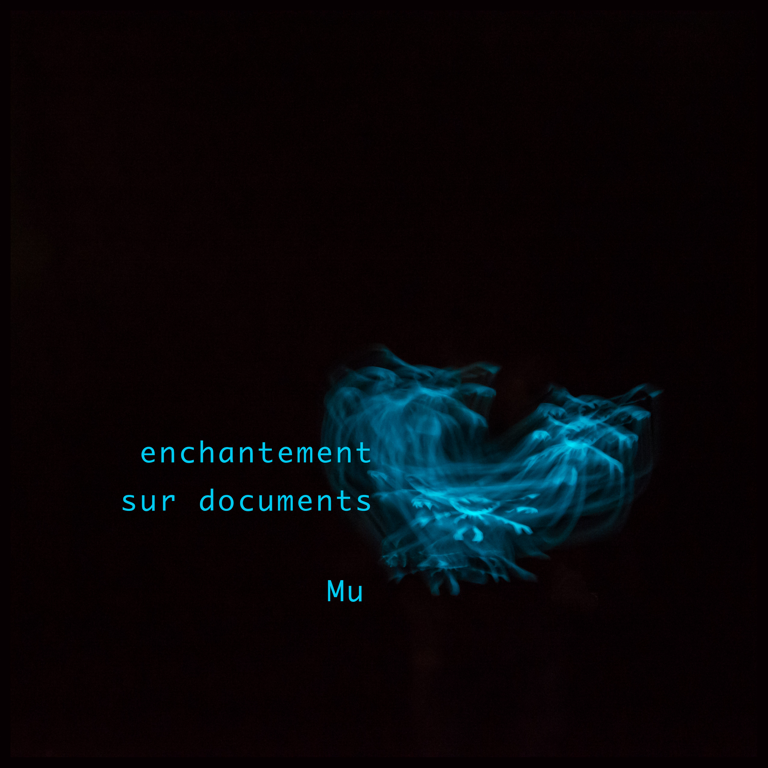 Mu enchantement sur document Art bioluminescent Muriel blondeau