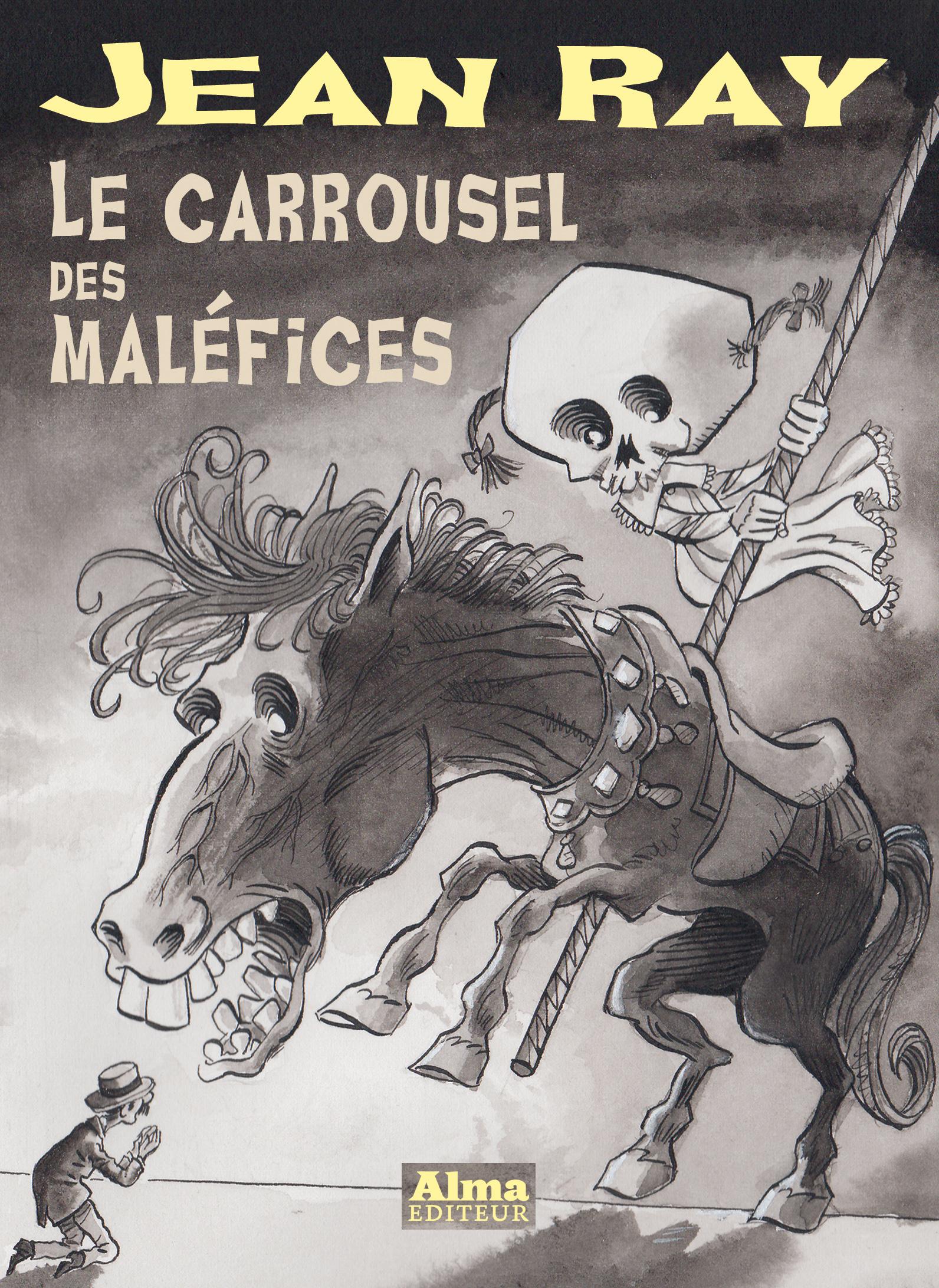 Philippe Foerster Mu Blondeau Le carrousel des maléfices Jean Ray Alma